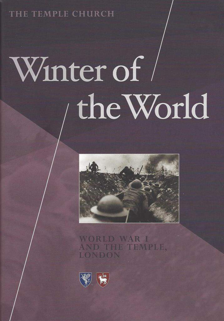Winter of the World, World War I and The Temple, London