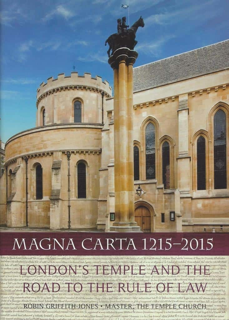 Magna Carta 1215 to 2015, London's Temple and the Road to the Rule of Law